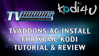 "Kodi4U - XBMC Kodi Media Center ""XBMCHub"" or ""TVAddons.AG"" Installation Tutorial & Review"