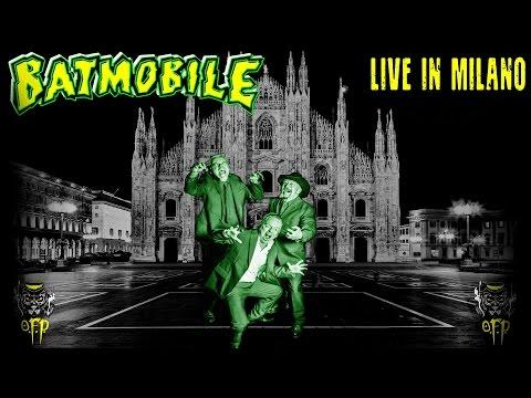 ▲BATMOBILE - LIVE IN MILANO (FULL SHOW) MARCH 2017 - SERRAGLIO CLUB