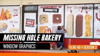 Full Color Window Wrap for Missing Hole Bakery S2 | Vlog 40