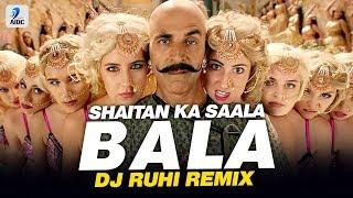 Bala Bala Shaitan Ka Saala (Remix) | DJ Ruhi | Housefull 4 | Akshay Kumar | Bala Bala.mp3