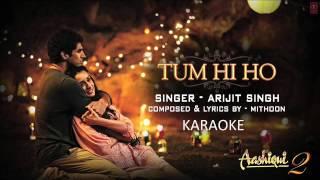 Tum Hi Ho Karaoke