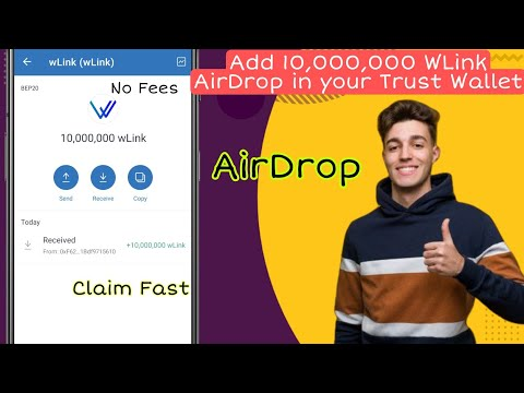 Free Airdrop Trustwallet : Add 10,000,000  WLink AirDrop To Your Trustwallet   No Fees