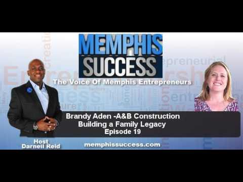 Memphis Success-EP 19 Brandy Aden - A&B Construction Building a Family Legacy