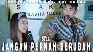 JANGAN PERNAH BERUBAH - ST12 (LIRIK) LIVE AKUSTIK BY NABILA SUAKA FT. TRI SUAKA
