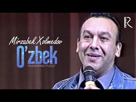 Mirzabek Xolmedov - O'zbek (Muhammad Yusuf)