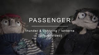 [6.19 MB] Passenger | Thunder and Lightning / Lanterns (Official Video)