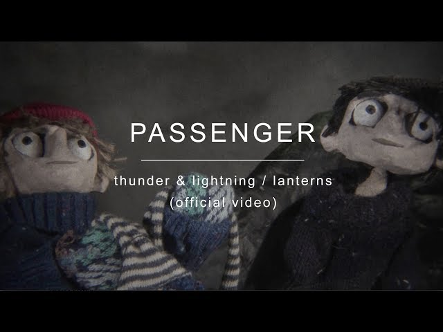 Passenger | Thunder and Lightning / Lanterns (Official Video)