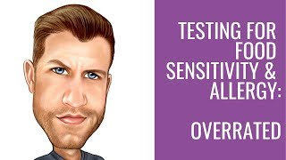 Food Sensitivity & Allergy Testing: Overrated