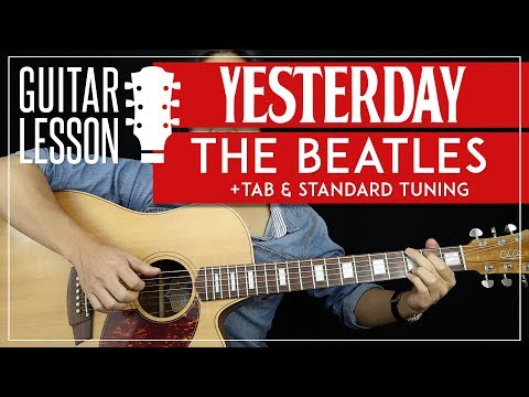 Yesterday Guitar Lesson The Beatles Guitar Tutorial Fingerpicking Standard Tuning Tab Youtube