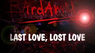 BARDAMU'   Last love, lost love (summer 2013)