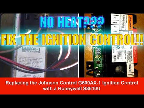 HVAC Repair: Replacing the Johnson Control G600AX-1 Ignition Control with a Honeywell S8610U