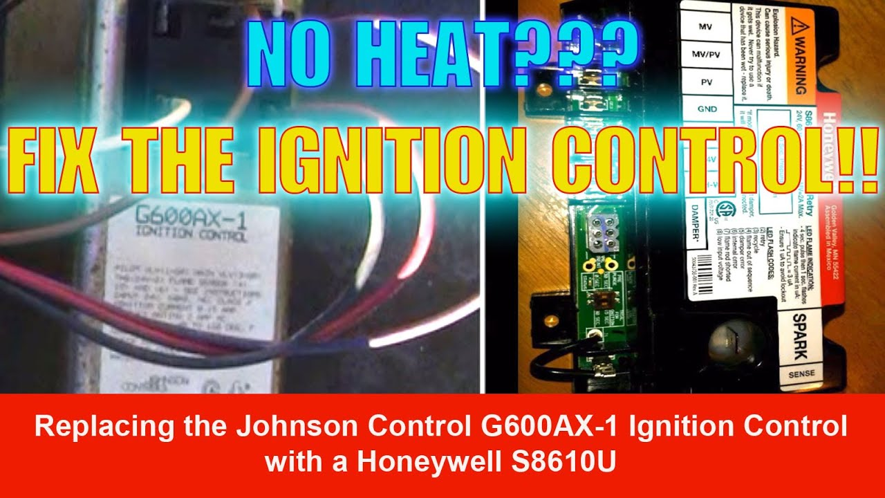 hvac repair replacing the johnson control g600ax 1 ignition hvac repair replacing the johnson control g600ax 1 ignition control a honeywell s8610u