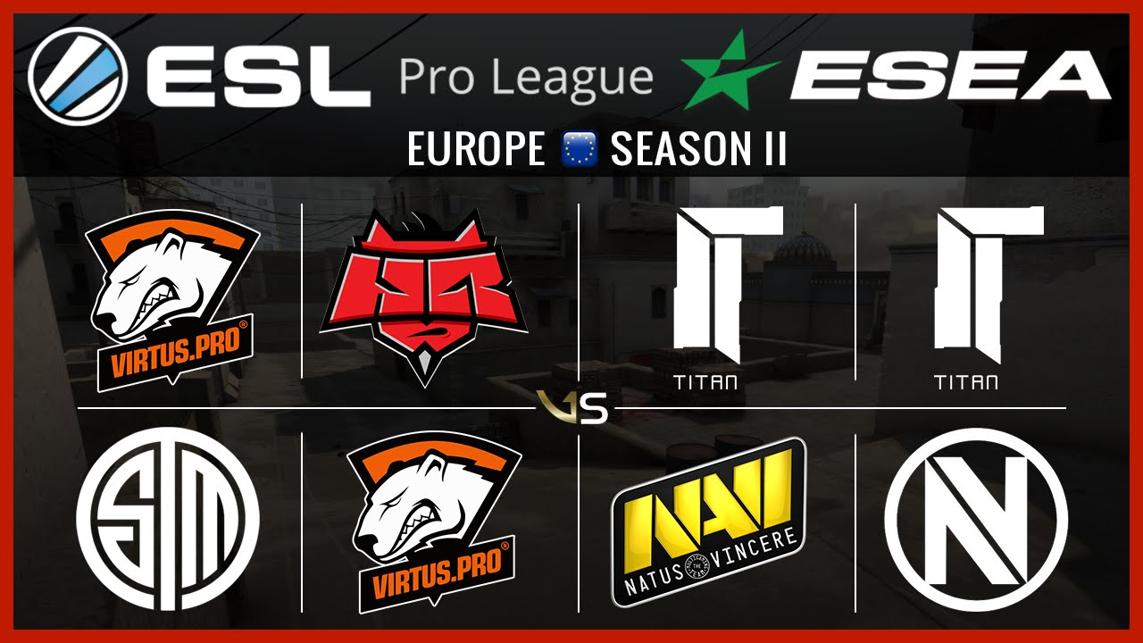 esl esea eu s2 w6d2 all matches vp vs tsm hr vs vp titan vs na vi titan vs envyus youtube youtube