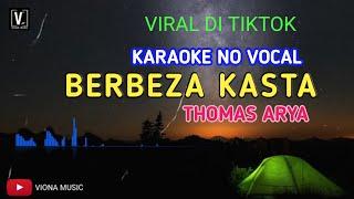 BERBEZA KASTA THOMAS ARYA KARAOKE NO VOCAL