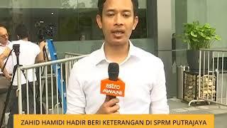 Zahid Hamidi hadir beri keterangan di SPRM Putrajaya