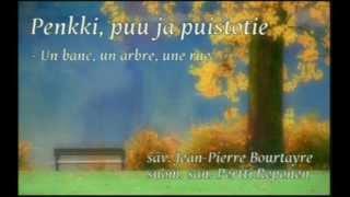 Penkki, puu ja puistotie  (Un banc, un arber,une rue) - laulaa Mona