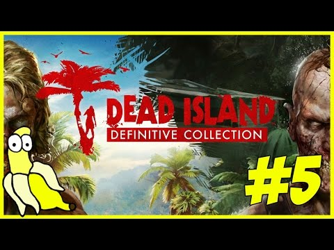 Let's Play - Dead Island: Defintive Edition - Part: 5