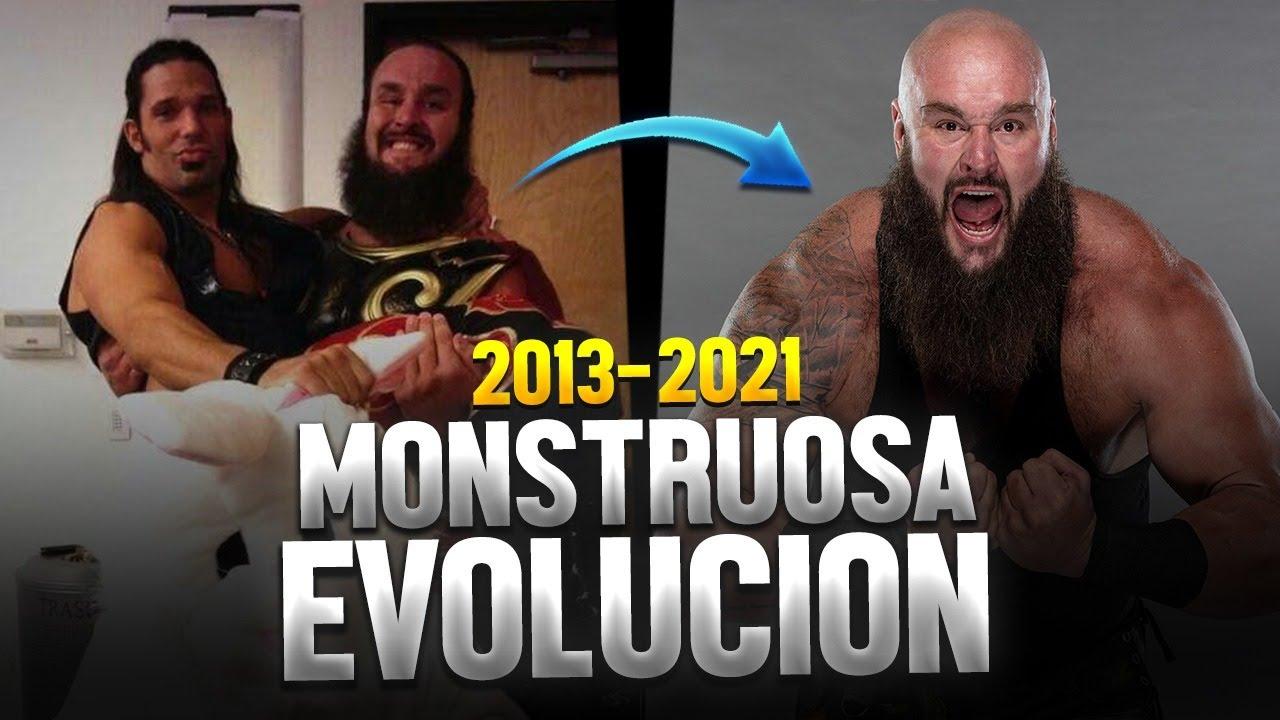 La MONSTRUOSA Evolución de Braun Strowman