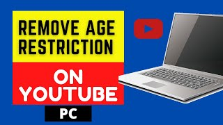 How To Remove Aġe Restrictions On YouTube (PC 2021)