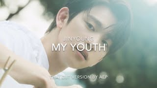 Thai Cut Ver. Jinyoung Got7 My Youth Cover by AEP.mp3