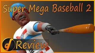 Super Mega Baseball 2 - Review (May 2018)