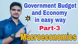 Government budget and economy part-3 | Class 12 macroeconomics