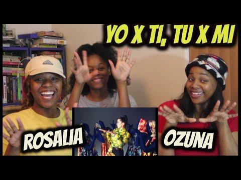 "Rosalia, Ozuna ""Yo x Ti, Tu x Mi"" || Reaction"