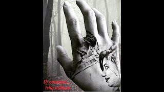 Ishq Adhura // A new cover // Harpal vs Tera zikr mashup by Darshan Raval//DJ creation //