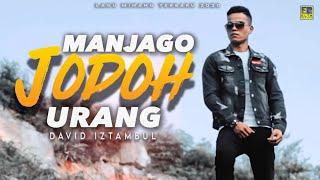 Download lagu David Iztambul - MANJAGO JODOH URANG [Official Music Video] Lagu Minang Terbaru 2020
