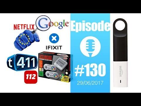 #130: T411, Amazon Dash Wand, Gmail, Surface Laptop, Netflix, Yahoo News Digest, Varjo et la VR,...