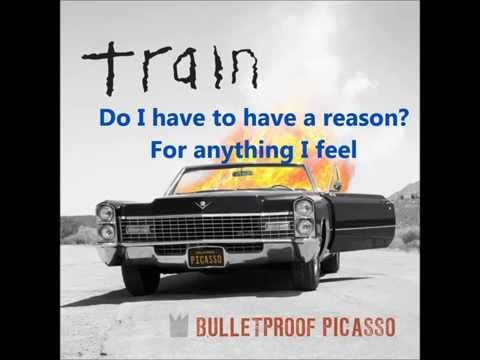 Bulletproof Picasso - Train (Lyrics)