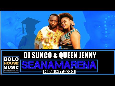 Seanamarena Dj Sunco & Queen Jenny New Hit 2020