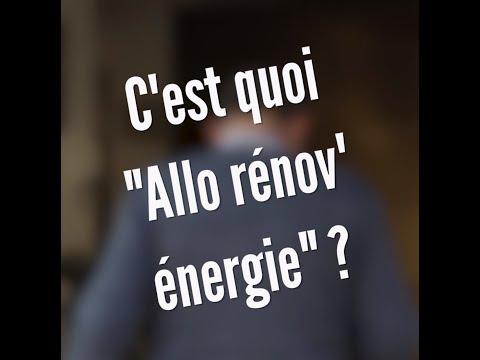 C'est quoi « Allo rénov'énergie » ?