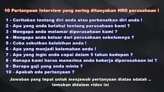 Cara menjawab 10 pertanyaan interview yang paling sering ditanyakan , Pasti diterima !!