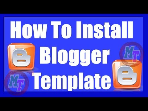 How to install a blogger templates theme