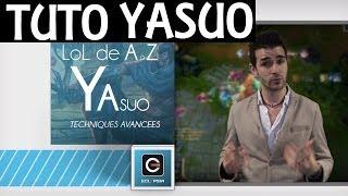 YASUO LoL A à Z - TUTO Complet Spotlight pour maîtriser le perso Fr ! Partie 1
