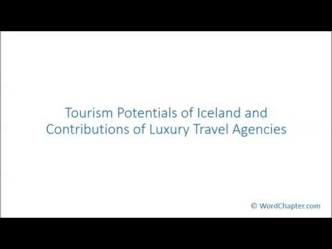 Tourism Potentials of Iceland and Contributions of Luxury Travel Agencies