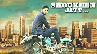 SHOUKEEN JATT ( Full Video ) || Shivjot || Latest Punjabi Songs 2016 || Lokdhun Punjabi || Full HD