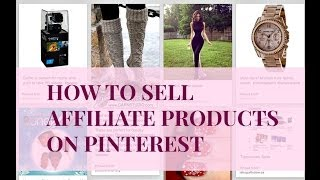 How To Sell Affiliate Products On Pinterest