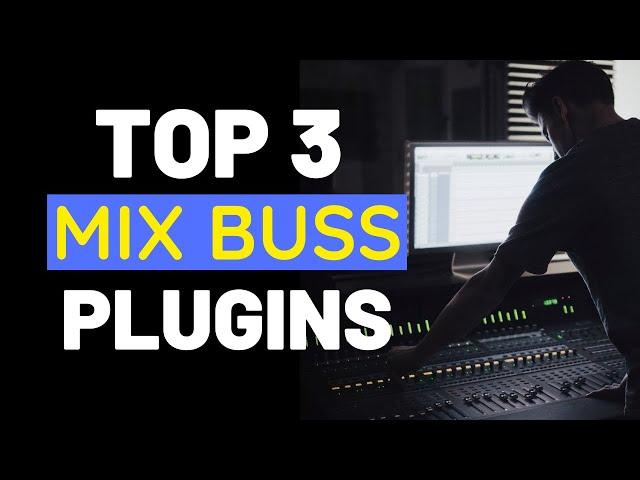 My Top 3 Mix Buss Plugins - RecordingRevolution.com