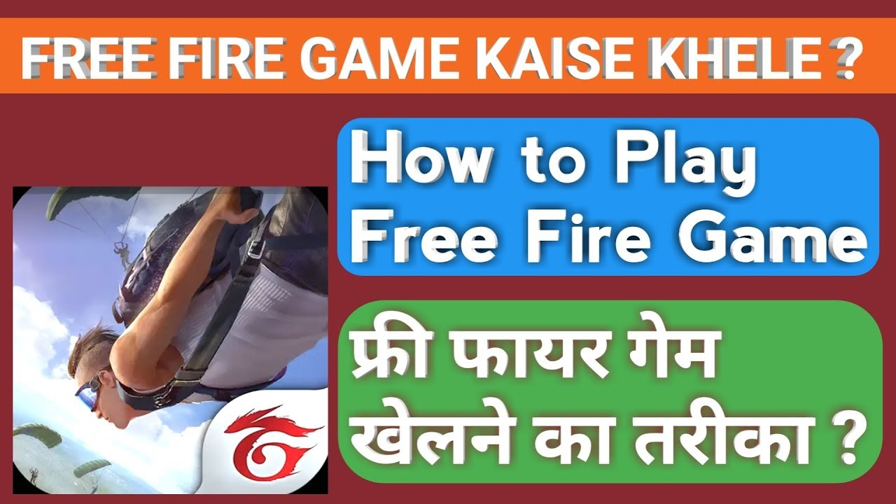 Full Guide Free Fire Game Kaise Khele How To Play Free Fire Game Youtube