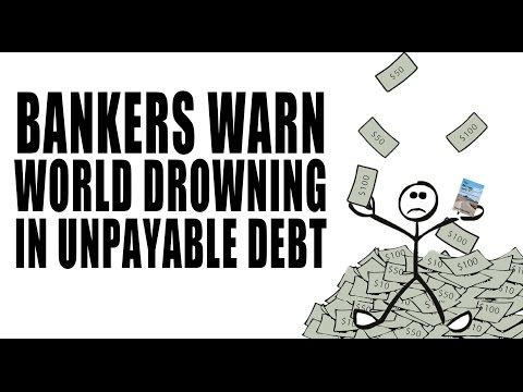 Bankers Warn of Global Economic COLLAPSE as Debt Reaches All Time High!