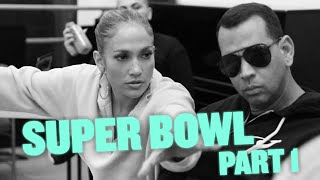 HOW JENNIFER CREATED A SUPER BOWL HALFTIME SHOW PART 1 | BTS SUPER BOWL VLOG W/ ALEX RODRIGUEZ