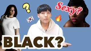 How korean guy think about Black girl?