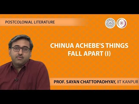 Lecture 07 - Chinua Achebe's Things Fall Apart (I)