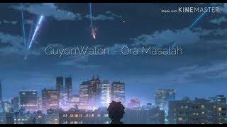Story Wa Anime Kekinian Baper | LIRIK GUYONWATON - ORA MASALAH