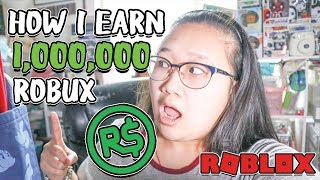 HOW I EARN 1 MILLION ROBUX ON ROBLOX!