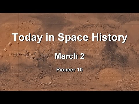 Today in Space History 03-02 - Pioneer 10