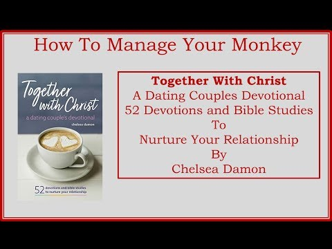 How To Manage Your Monkey Together With Christ A Dating Couples Devotional 52 Devotions And Bible
