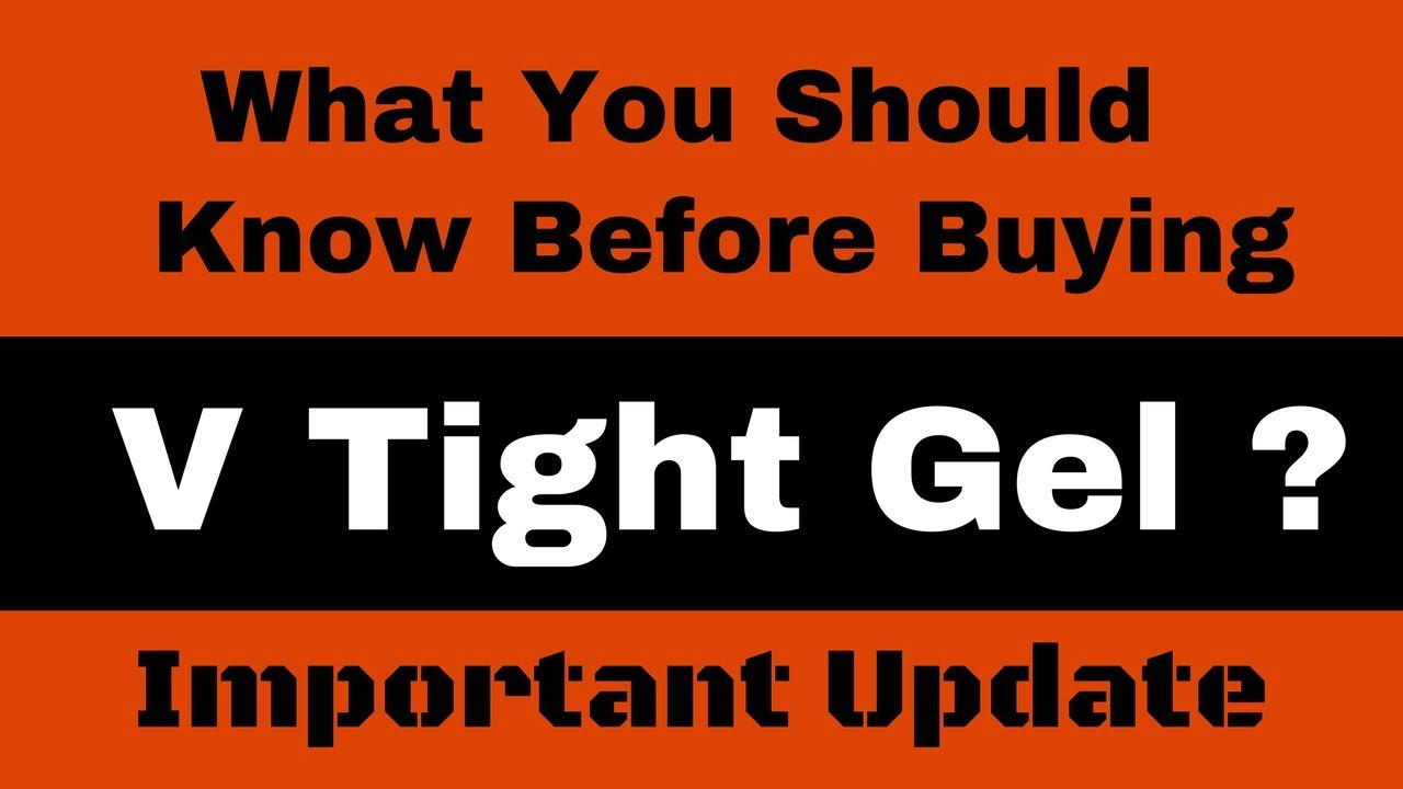 V Tight Gel Important Update What You Should Know Before Buying V Tight Gel Youtube